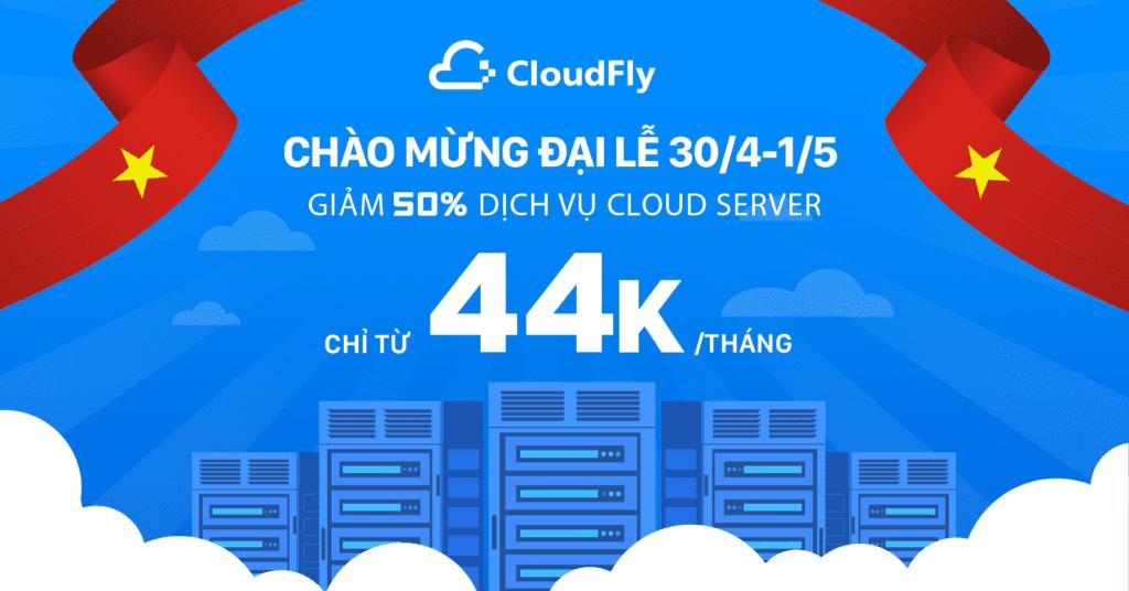 CloudFly Khuyến mãi chào mừng đại lễ
