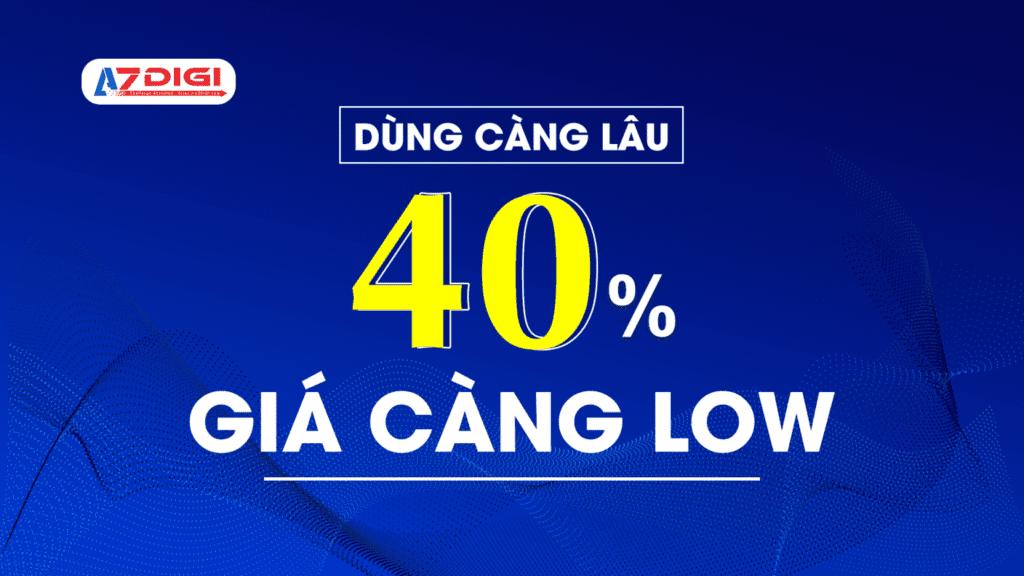 DÙNG CÀNG LÂU – GIÁ CÀNG LOW LÊN TỚI 40%